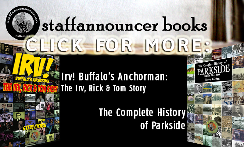 staffannouncer.com Books presents Irv!Buffalo's Anchorman: The Irv, Rick, and Tom Story; and The Complete History of Parkside, both by Steve Cichon