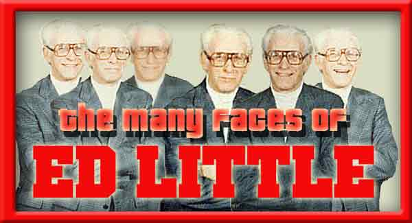 The Many Faces of Ed Little