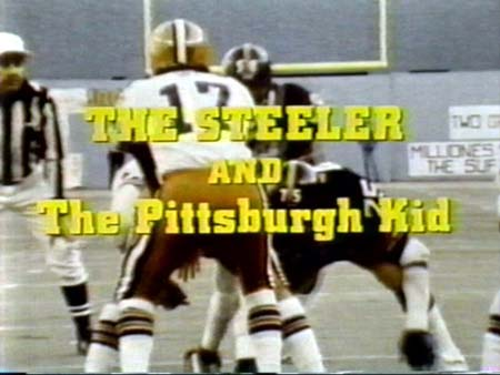 The Steeler & The Pittsburgh Kid